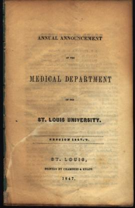 Annual Bulletin of the Medical Department of the St. Louis University, 1847-1848.