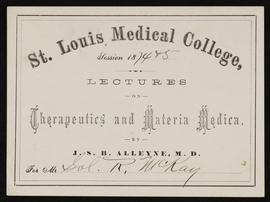St. Louis Medical College course card, Lectures on Therapeutics and Materia Medica by J.S.B. Alle...