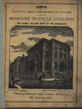 Forty-Fifth Annual Announcement and Catalogue of the Missouri Medical College, 1885-1886.