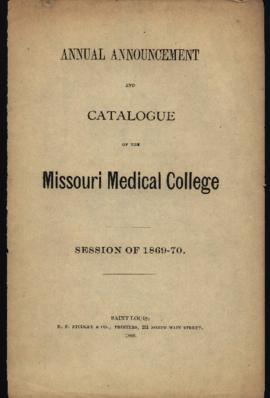Annual Announcement and Catalogue of the Missouri Medical College, Session of 1869-1870.