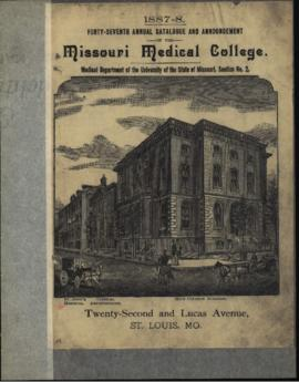 Forty-Seventh Annual Catalogue and Annoucement of the Missouri Medical College, Medical Departmen...
