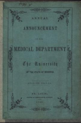 Annual Announcement of the Medical Department of the University of the State of Missouri, Session...