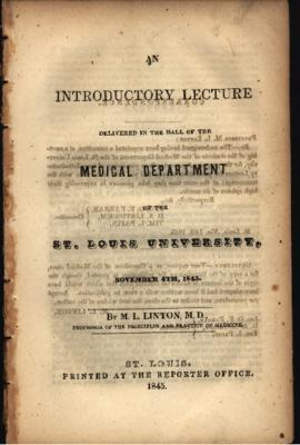 Introductory lecture in the Medical Department of St. Louis University by M.L. Linton, 1845.