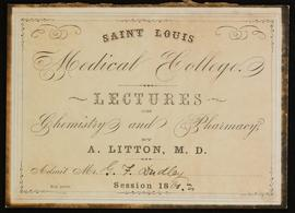 St. Louis Medical College course card, Lectures on Chemistry and Pharmacy by A. Litton, M.D. for ...