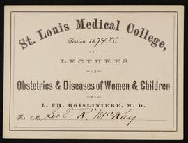 St. Louis Medical College course card, Lectures on Obstetrics and Diseases of Women and Children ...