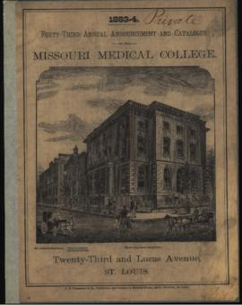 Forty-Third Annual Announcement and Catalogue of the Missouri Medical College, 1883-1884.