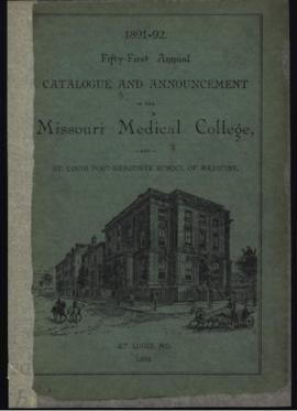 Fifty-First Annual Catalogue and Annoucement of the Missouri Medical College and St. Louis Post-G...