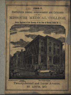 Forty-Sixth Annual Announcement and Catalogue of the Missouri Medical College, Medical Department...