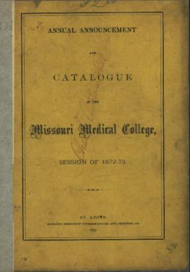 Annual Announcement and Catalogue of the Missouri Medical College, Session of 1872-1873.