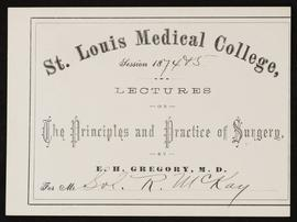 St. Louis Medical College course card, Lectures on the Principles and Practice of Surgery by E.H....