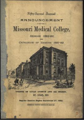 Fifty-Second Annual Announcement of the Missouri Medical College, Session 1892-93, Catalogue of S...