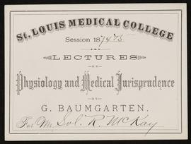 St. Louis Medical College course card, Lectures on Physiology and Medical Jurisprudence by G. Bau...
