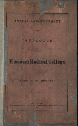 Annual Announcement and Catalogue of the Missouri Medical College, Session of 1868-1869.