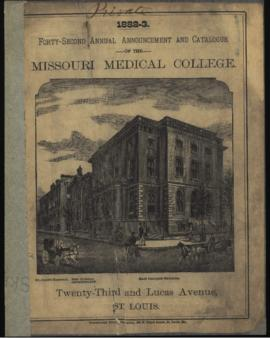 Forty-Second Annual Announcement and Catalogue of the Missouri Medical College, 1882-1883.