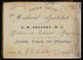 St. Louis Medical College course card, E.H. Gregory, M.D., Lecturer on Clinical Surgery, St. Loui...