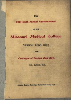 Fifty-Sixth Annual Announcement of the Missouri Medical College, Session 1896-1897 and Catalogue ...