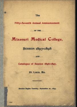 Fifty-Seventh Annual Announcement of the Missouri Medical College, Session 1897-1898 and Catalogu...