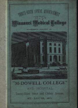"Thirty-Ninth Annual Announcement of the Missouri Medical College formerly known as ""McDowell..."