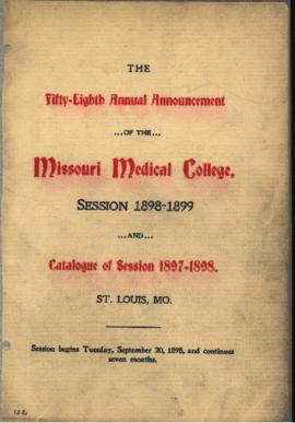 Fifty-Eighth Annual Announcement of the Missouri Medical College, Session 1898-1899 and Catalogue...