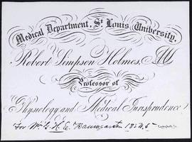 Course card, Robert Simpson Holmes, M.D., Professor of Physiology and Medical Jurisprudence.