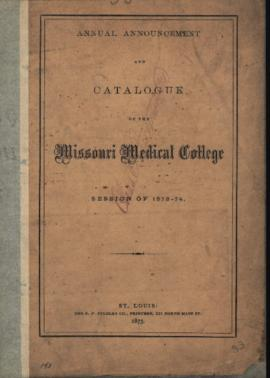 Annual Announcement and Catalogue of the Missouri Medical College, Session of 1873-1874.