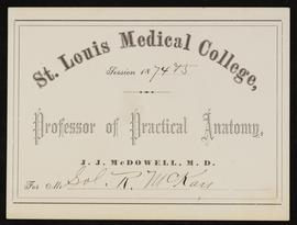 St. Louis Medical College course card, J.J. McDowell, M.D., Professor of Practical Anatomy, for S...